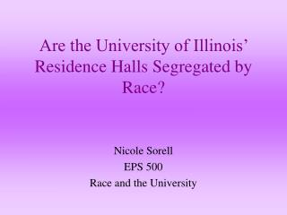 Are the University of Illinois� Residence Halls Segregated by Race?