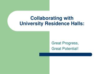 Collaborating with  University Residence Halls: