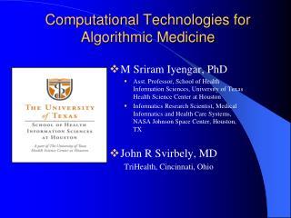 Computational Technologies for Algorithmic Medicine