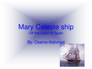 Mary Celeste ship Off the coast of Spain