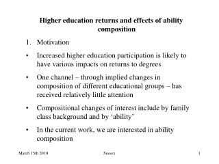 Higher education returns and effects of ability composition 1.	Motivation