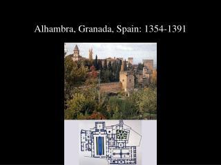 Alhambra, Granada, Spain: 1354-1391