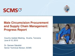 Male Circumcision Procurement and Supply Chain Management: Progress Report