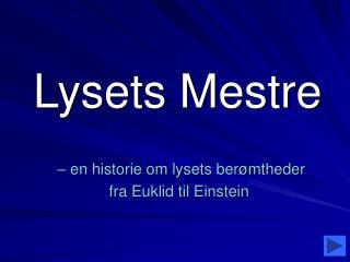 Lysets Mestre