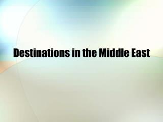 Destinations in the Middle East