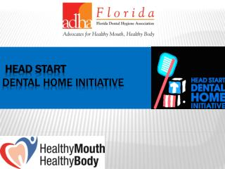 HEAD START  DENTAL HOME INITIATIVE