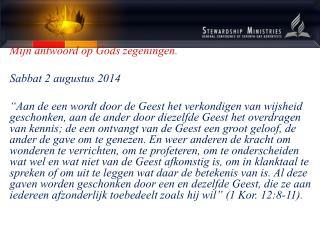 Mijn antwoord op Gods zegeningen. Sabbat 2 augustus 2014
