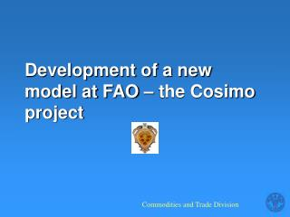 Development of a new model at FAO – the Cosimo project