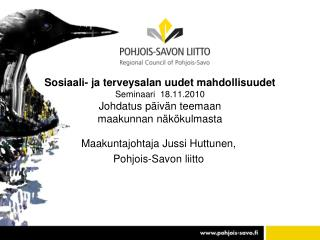 Maakuntajohtaja Jussi Huttunen, Pohjois-Savon liitto
