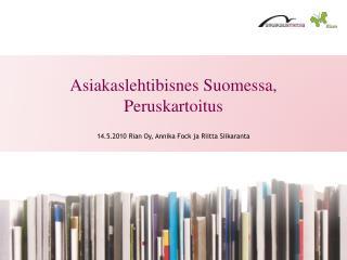 Asiakaslehtibisnes Suomessa, Peruskartoitus