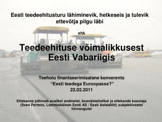 Eesti teedeehitusturu lähiminevik, hetkeseis ja tulevik ettevõtja pilgu läbi
