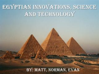 Egyptian Innovations, Science and Technology