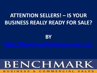 ATTENTION SELLERS! � IS YOUR BUSINESS REALLY READY FOR SALE?