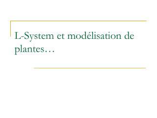 L-System et mod�lisation de plantes�