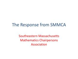 The Response from SMMCA
