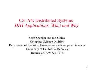 CS 194: Distributed Systems DHT Applications: What and Why