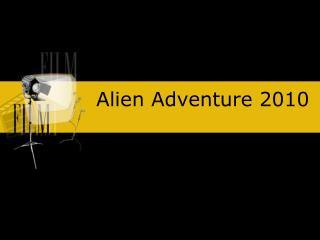 Alien Adventure 2010