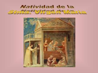 Natividad de la Stma. Virgen Mar�a