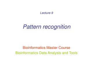 Lecture 9 Pattern recognition