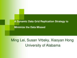 A Dynamic Data Grid Replication Strategy to Minimize the Data Missed