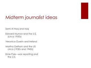 Midterm journalist ideas
