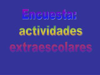 Encuesta:  actividades  extraescolares