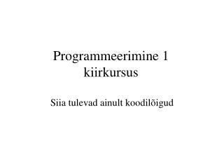 Programmeerimine 1 kiirkursus
