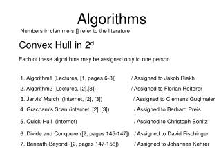 Algorithms Numbers in clammers [] refer to the literature
