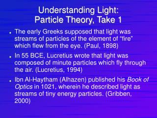 Understanding Light:  Particle Theory, Take 1