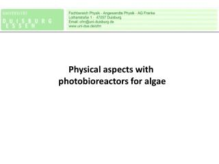 Physical aspects with  photobioreactors for algae