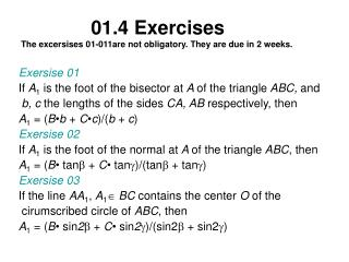 01.4 Exercises The excersises 01-011are not obligatory. They are due in 2 weeks.