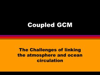 Coupled GCM