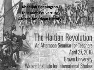 Khadijah  Pennington Toussaint  L�ouverture African American History