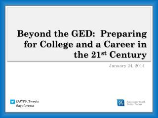 Beyond the GED:  Preparing for College and a Career in the 21 st  Century