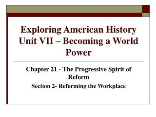 Exploring American History Unit VII � Becoming a World Power