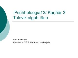 Psühholoogia12/ Karjäär 2 Tulevik algab täna