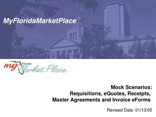 Mock Scenarios: Requisitions, eQuotes, Receipts,  Master Agreements and Invoice eForms