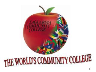 THE WORLD'S COMMUNITY COLLEGE