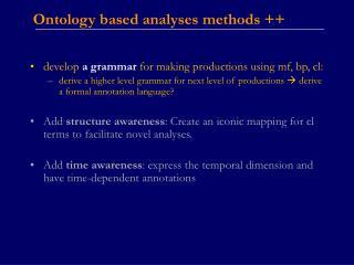 Ontology based analyses methods ++