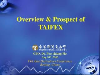 Overview & Prospect of TAIFEX
