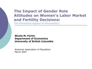 Nicole M. Fortin Department of Economics University of British Columbia