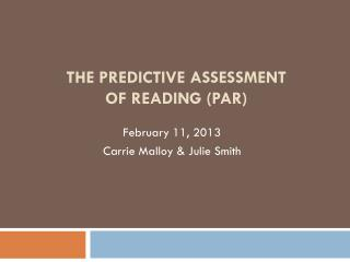 The  Predictive Assessment of  Reading (PAR)