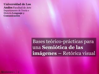 Bases teórico-prácticas para una  Semiótica de las imágenes –  Retórica visual