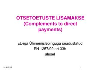 OTSETOETUSTE LISAMAKSE ( Complements to direct payments )