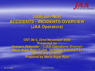2006(Jan-Nov)  ACCIDENTS - INCIDENTS OVERVIEW  (JAA Operators)