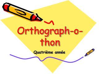 Orthograph-o-thon