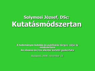 Solymosi J zsef, DSc: Kutat sm dszertan