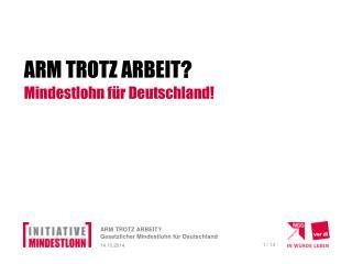ARM TROTZ ARBEIT ? Mindestlohn für Deutschland!
