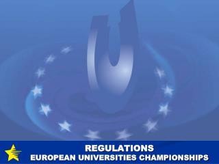 REGULATIONS  EUROPEAN UNIVERSITIES CHAMPIONSHIPS