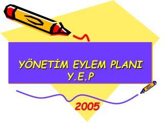 YÖNETİM EYLEM PLANI Y.E.P